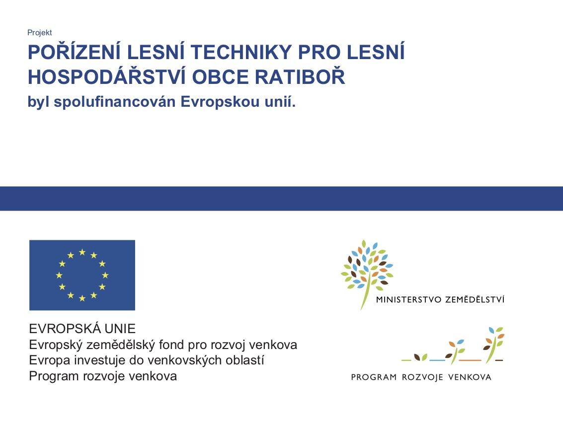 Pořízení lesní techniky pro lesní hospodářství obce Ratiboř